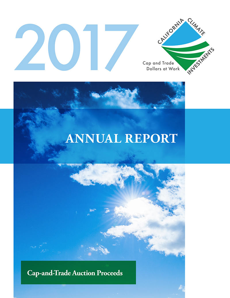 Front Cover: 2017 Annual report to the legislature on California climate investments using cap-and-trade Auction Proceeds. The cover image depicts the sun shining through a partly cloudy sky. Links to 2017 annual report document.