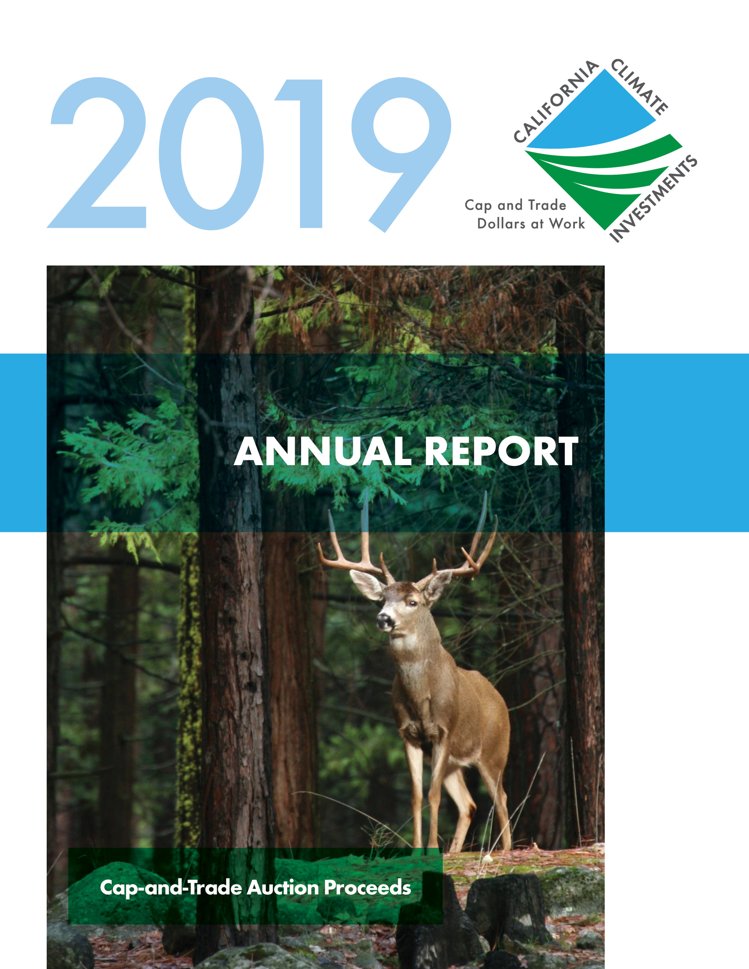 Front Cover: 2019 Annual report to the legislature on California climate investments using cap-and-trade Auction Proceeds. The cover image depicts a deer standing in a forested area. Links to 2019 annual report document.