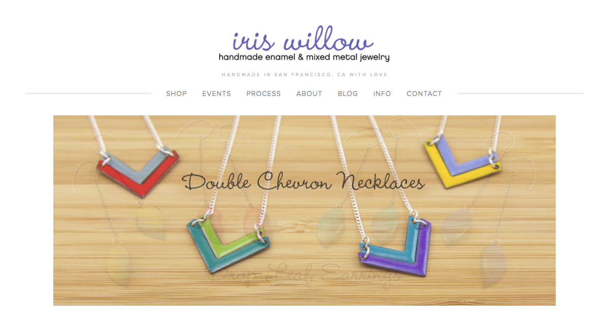 Iris' Handmade Jewelry - She makes handmade enamel jewelry in her studio in the Mission in San Francisco. She gains inspiration from her many travels and adventures living abroad, nature, textile patterns and geometric shapes.Visit her website: Iris Willow Jewelry