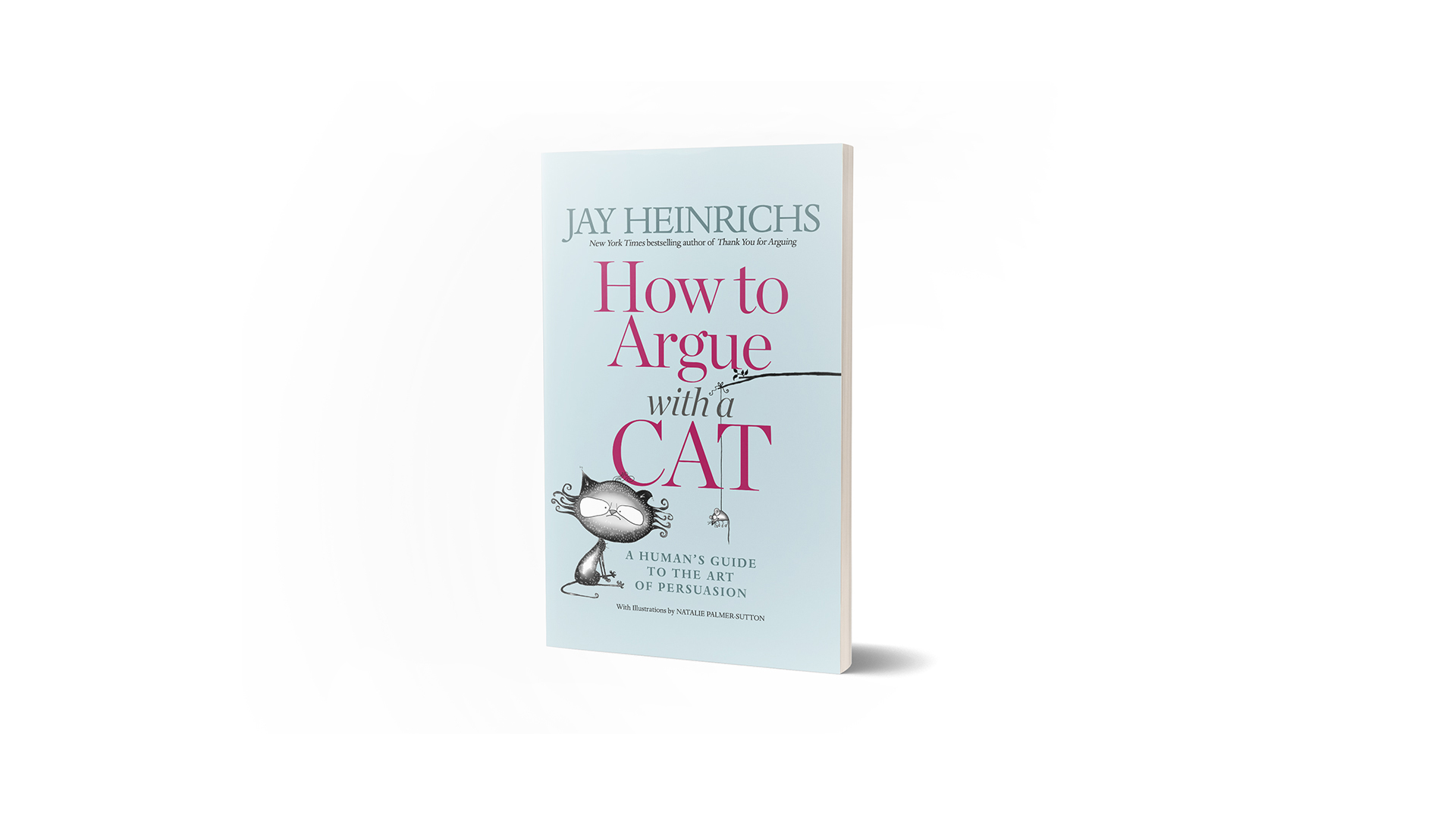 How to argue with a cat | BOOK COVER | JAY HEINRICHS | NATALIE PALMER SUTTON2.jpg