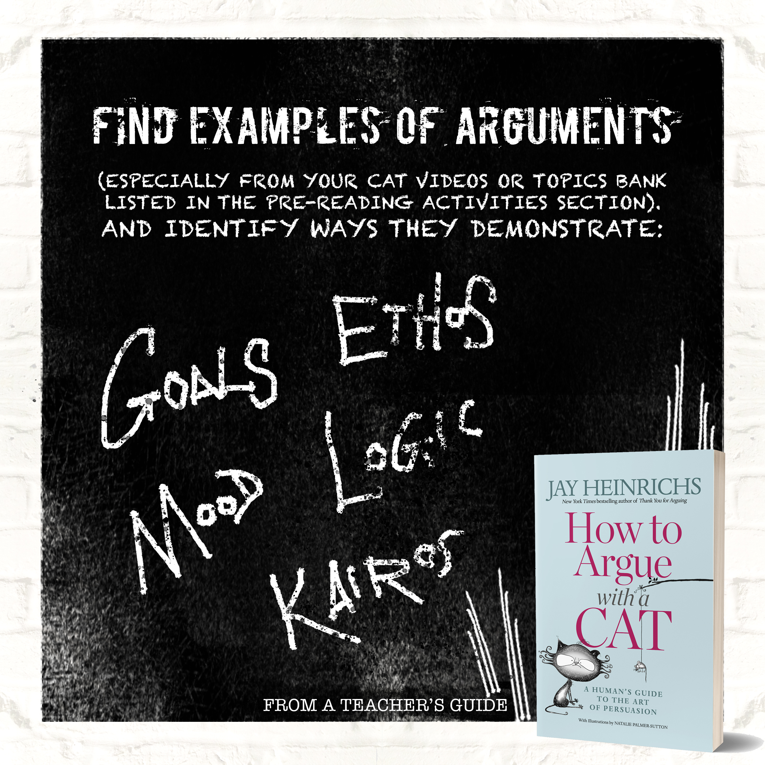 What do your arguments demonstrate? - Find examples and notice how they move through different objectives:GoalsEthosMoodLogicKairos