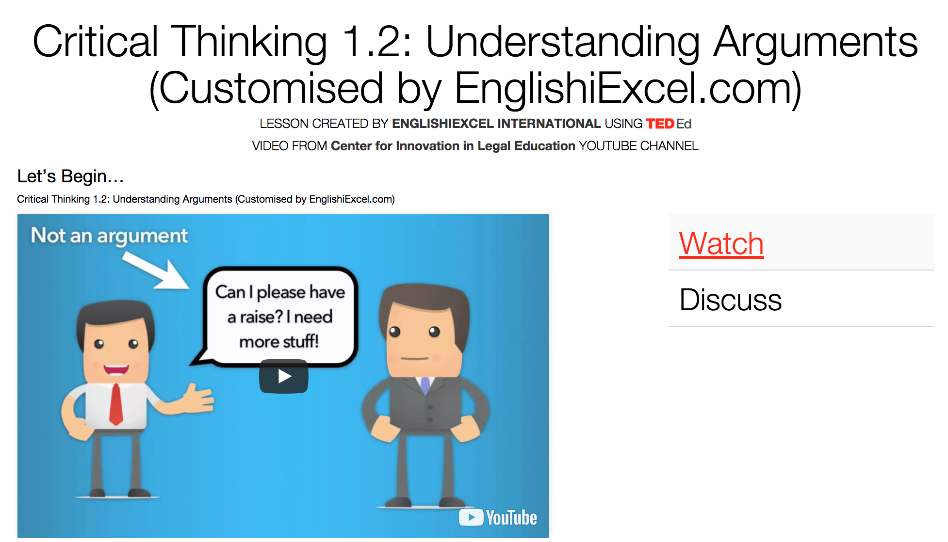 iThink / Critical Thinking (1.2) Unit 4 - Please watch this video and click on the menu to Think, Dig Deeper, Discuss & more to Answer the Questions there. Have fun! https://ed.ted.com/on/T1AOWTmV