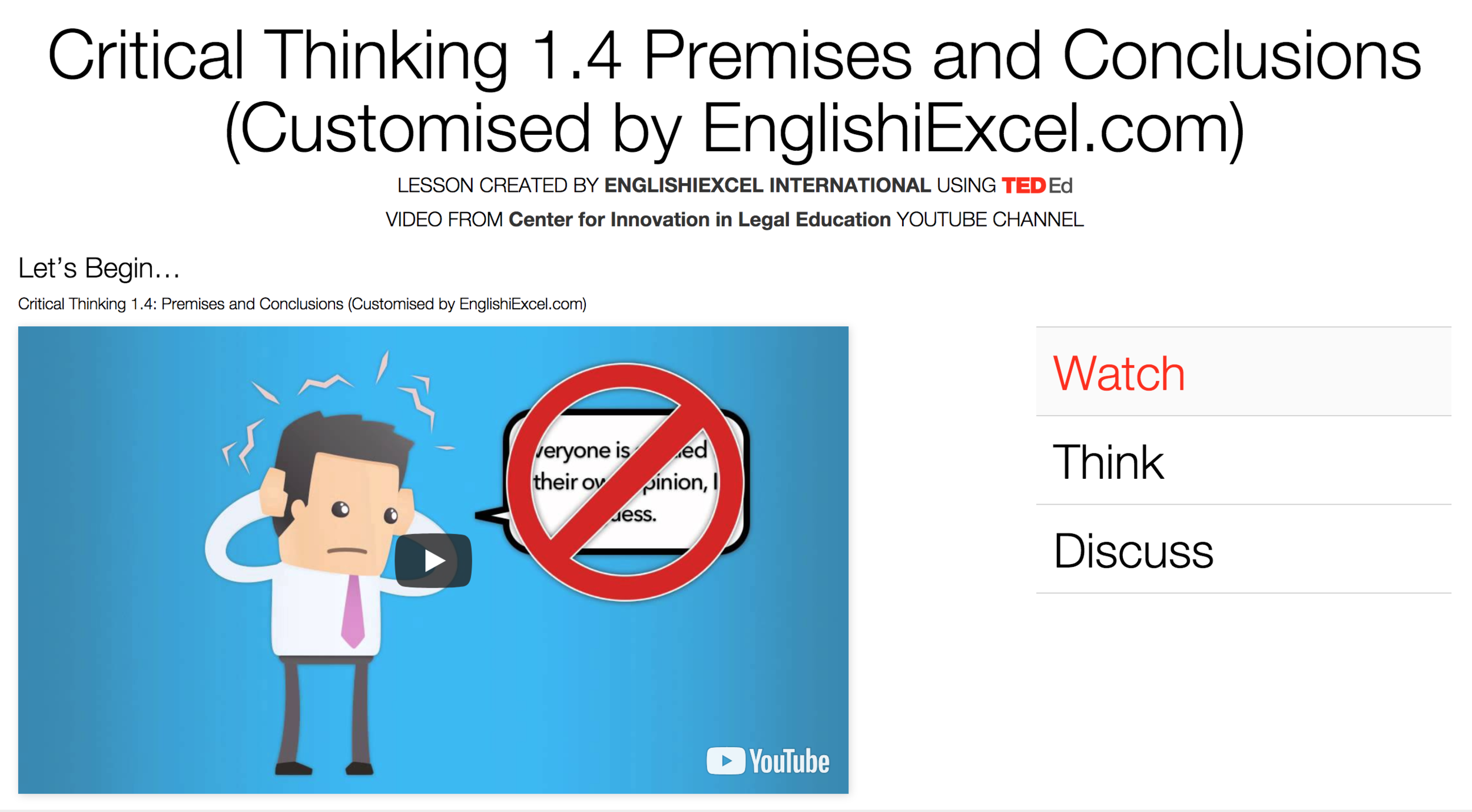 iThink / Critical Thinking 1.4   Unit 6 - Please watch this video and click on the menu to Think, Dig Deeper, Discuss & more to Answer the Questions there. Have fun! https://ed.ted.com/on/IOs6Zebo