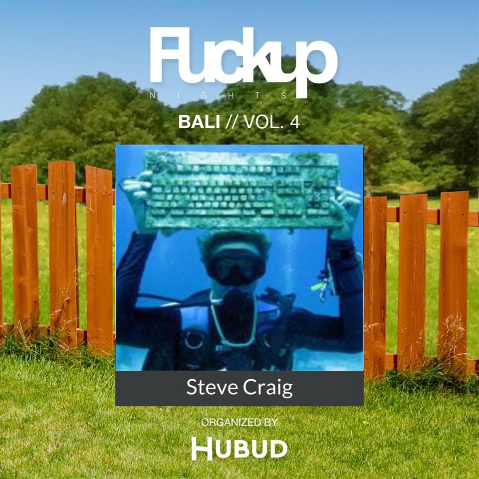 FuckUp Nights Bali Vol. 4: Steve Craig,  Speaker