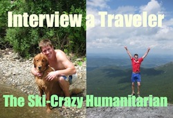 Interview a Traveler: The Ski-Crazy Humanitarian
