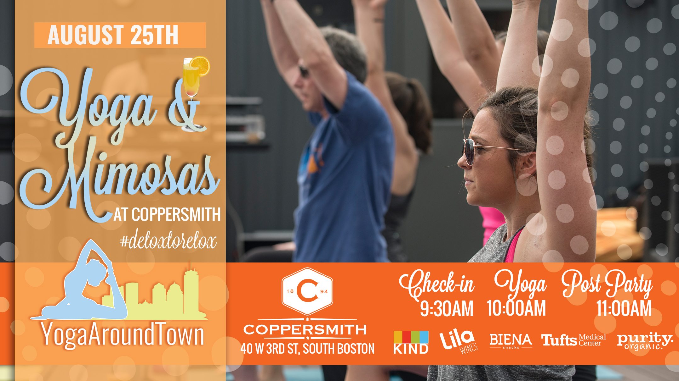 Start your Saturday with Yoga & Mimosas at Coppersmith in Southie! We will lead you through a fun all level flow that will have you moving, breathing and working up a sweat for 60-minutes before we #detoxtoretox with mimosas afterward!  All tickets include a Lila Wine Sparkling Mimosa and goodies from our sponsors!   Check out our full Yoga & Mimosas at Coppersmith series and be sure to register for the correct date!   Check-in: 9:30 -10:00 am    Class: 10-11:00am    Post-Party: Directly following class includes a Lila Wine & Purity Organic Mimosa