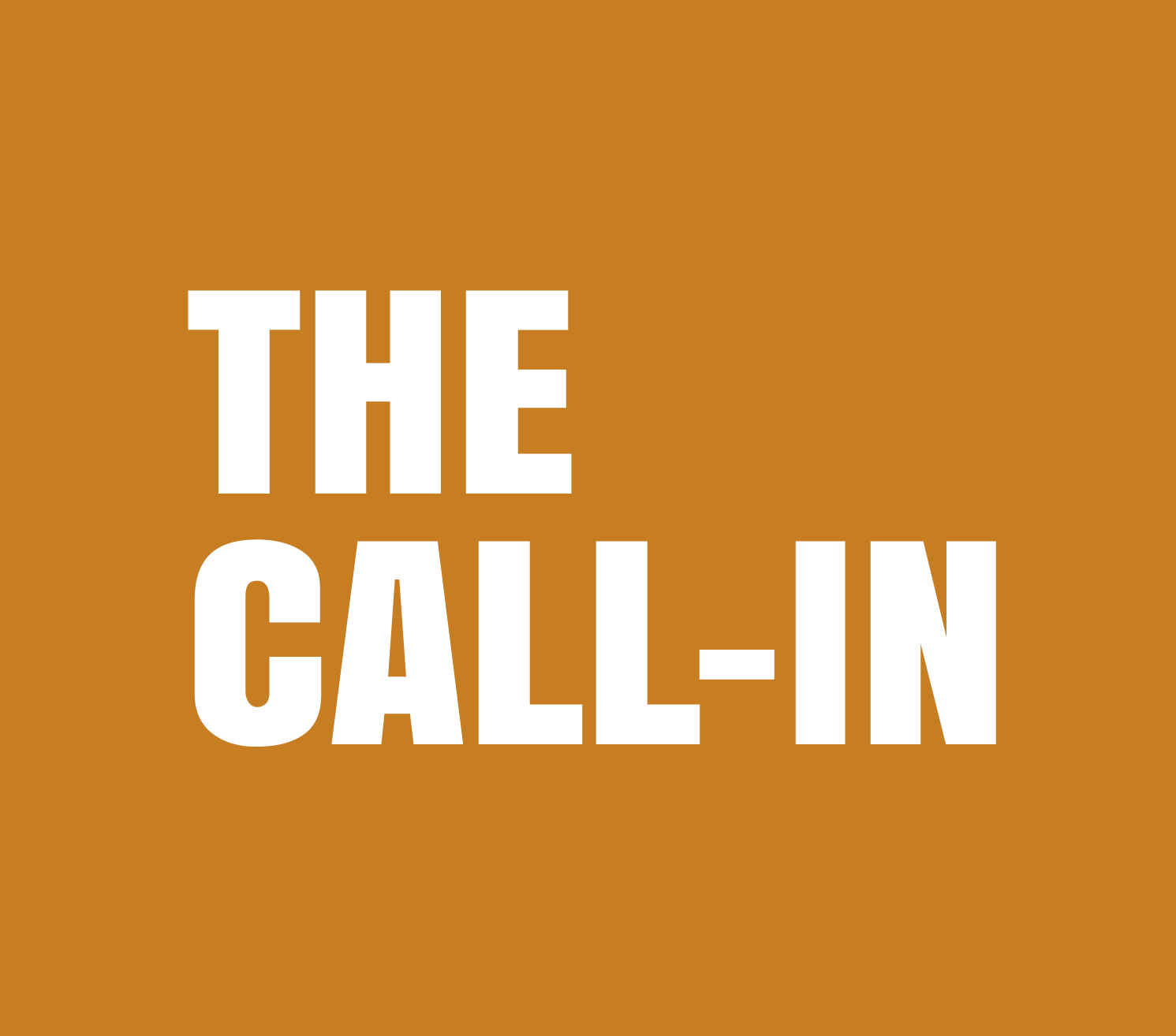 THE CALL-IN