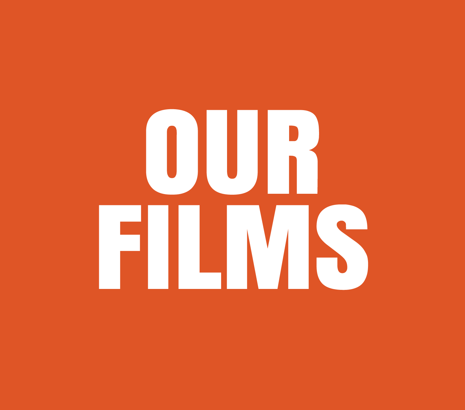 OUR FILMS