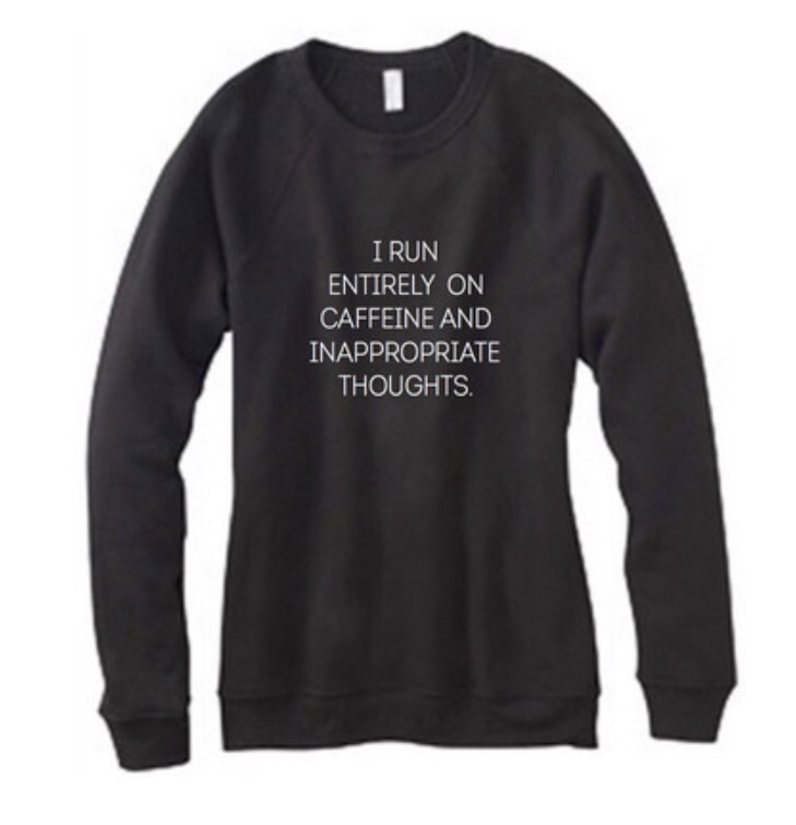 "State of Grace  ""Caffine and InappropriateThoughts"" Pullover"