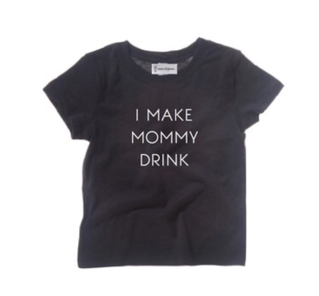 "State of Grace  ""I Make Mommy Drink"" Tee"