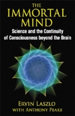 Ervin-Laszlo-with-Anthony-Peake-The-Immortal-Mind-Science-and-the-Continuity-of-Consciousness-beyond-the-Brain-508x783.jpg