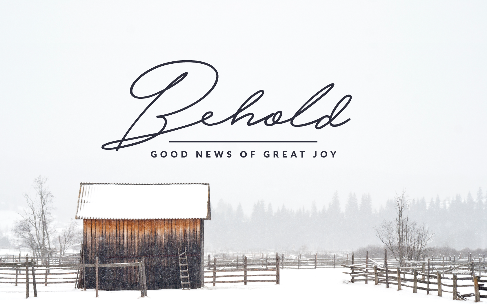 Behold: Good News of Great Joy