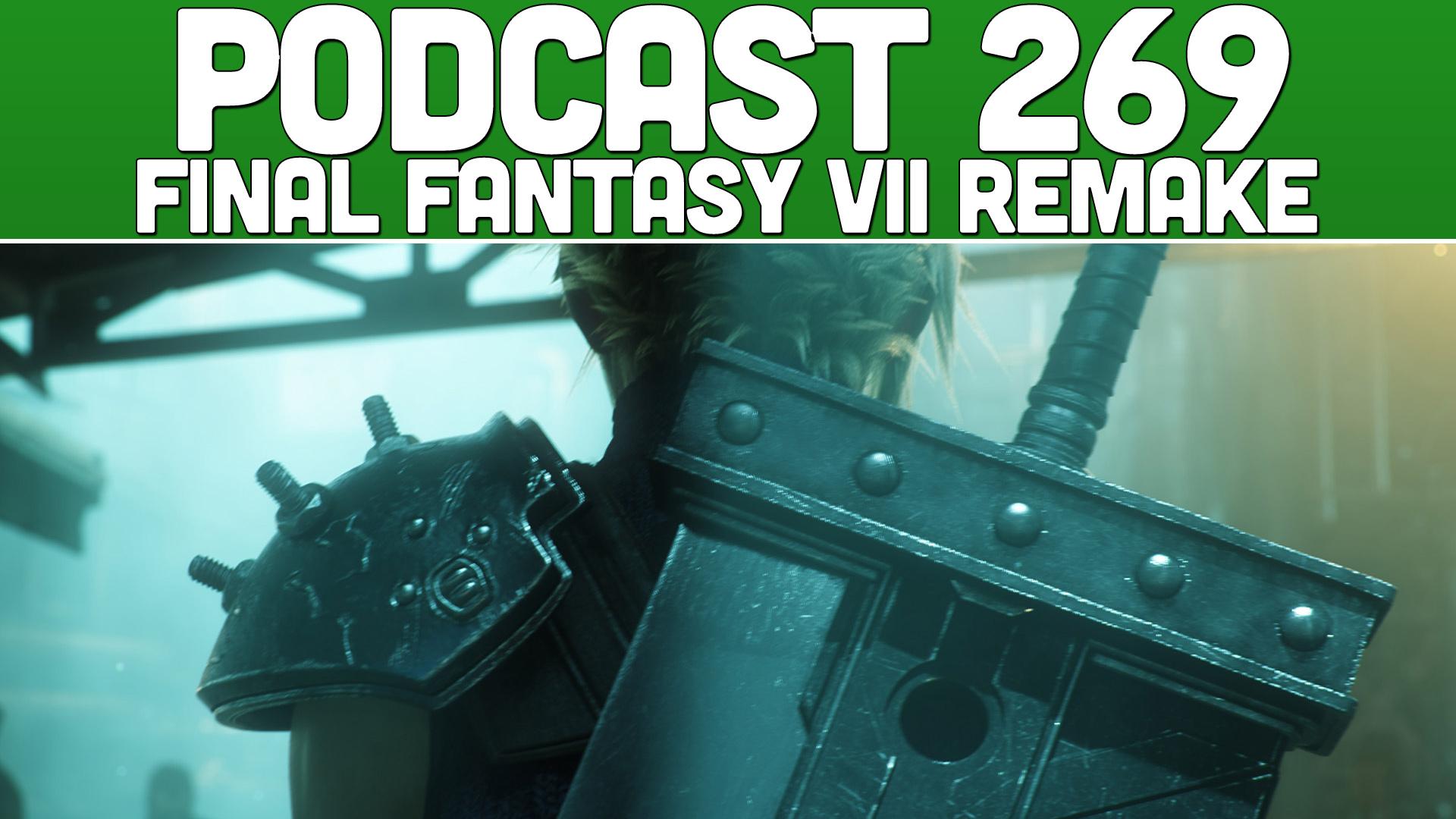 Podcast 269: Final Fantasy VII Remake On Xbox? — XONEBROS