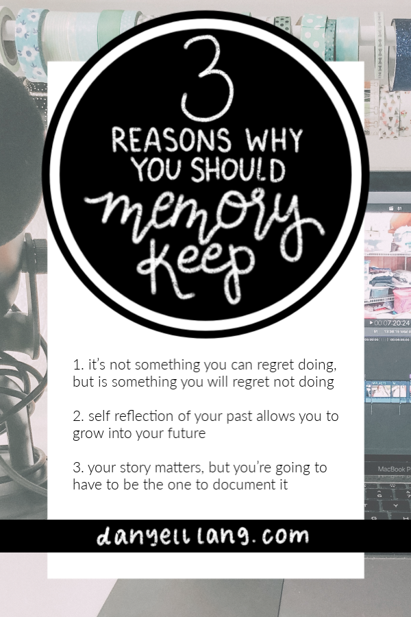 3 Reasons why you should memory keep