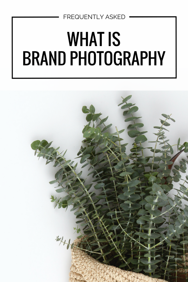 FAQ What is Brand Photography