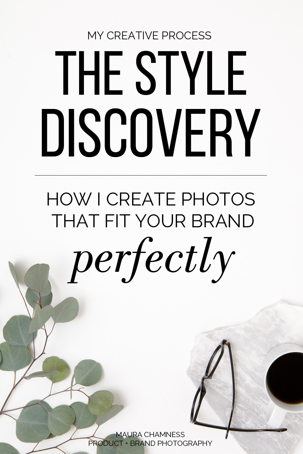 The Style Discovery Process by Maura Chamness Photography