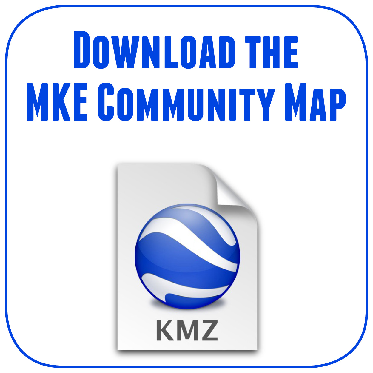 Download Milwaukee Community Map for Google Earth.