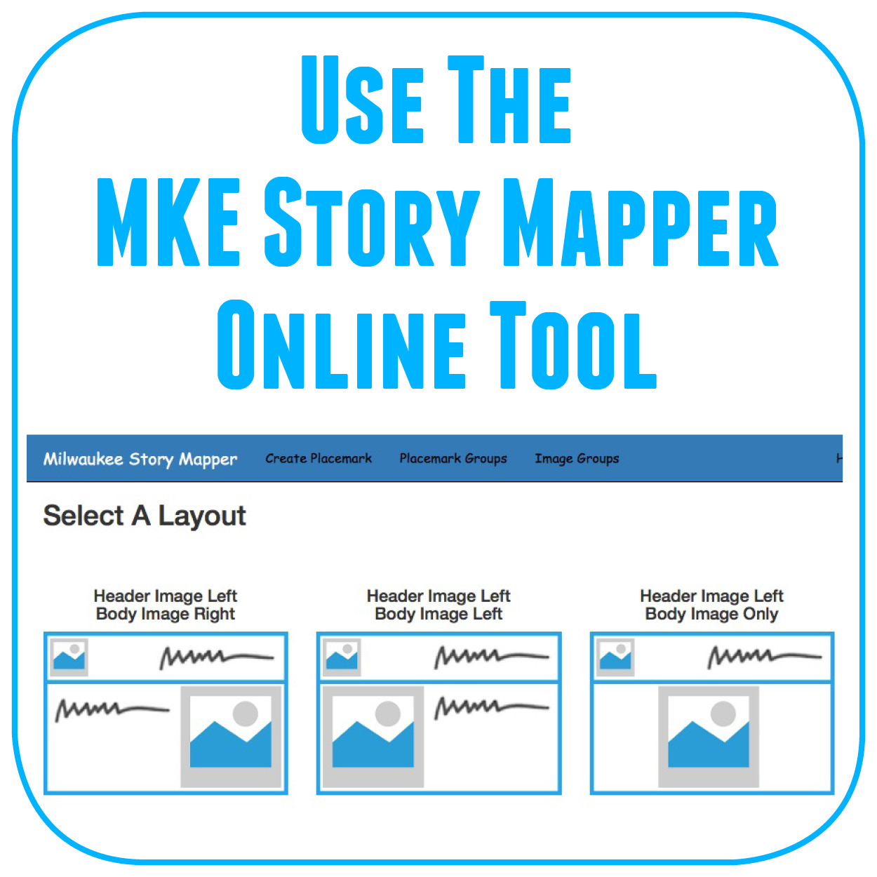 Create your own interactive story map with this custom tool.