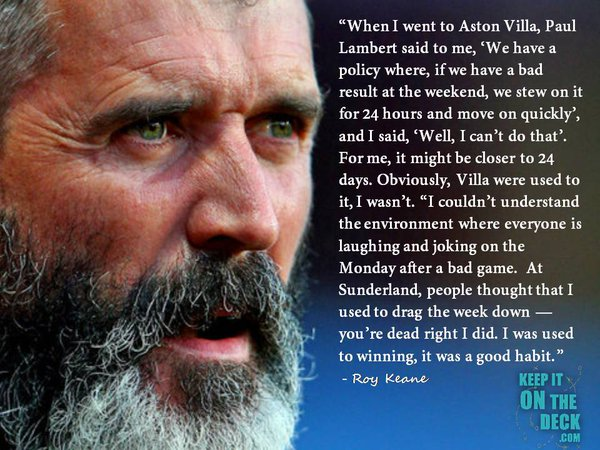 A quote from Keane reflecting on his time at Aston Villa Football Club
