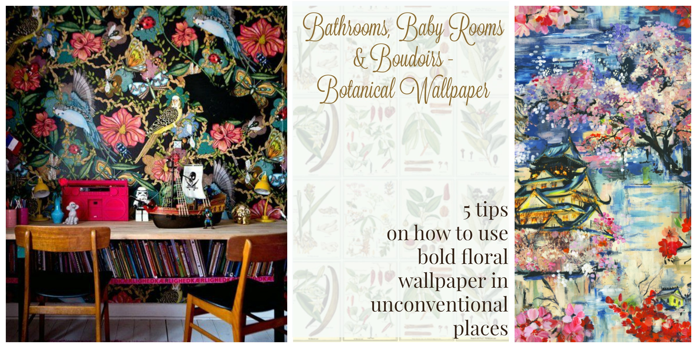 Botanical and floral wallpaper used in bathrooms, baby rooms and boudoirs