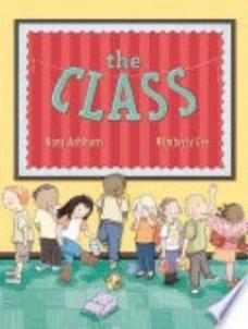 Ash, B., & Gee, K. (2016).  The class.  New York: Beach Lane Books.