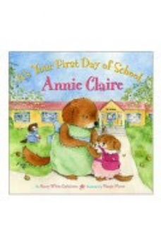 Carlstrom, N. W., & Moore, M. (2009).  It's your first day of school, Annie Claire . New York: Abrams Books for Young Readers.
