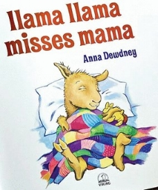 Dewdney, A. (2009).  Llama llama misses mama . New York: Scholastic.