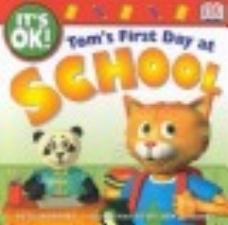 Robbins, B., & Stuart, J. (2001).  Tom's first day at school . New York : Dorling Kindersley Pub.
