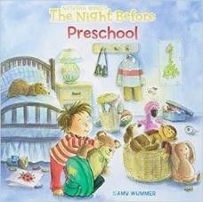 Wing, N., & Wummer, A. (2011).  The night before preschool.  New York: Grossett & Dunlap.