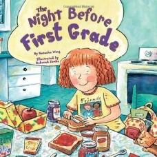 Wing, N., & Zemke, D. (2005).  The night before first grade.  New York: Grossett & Dunlap.
