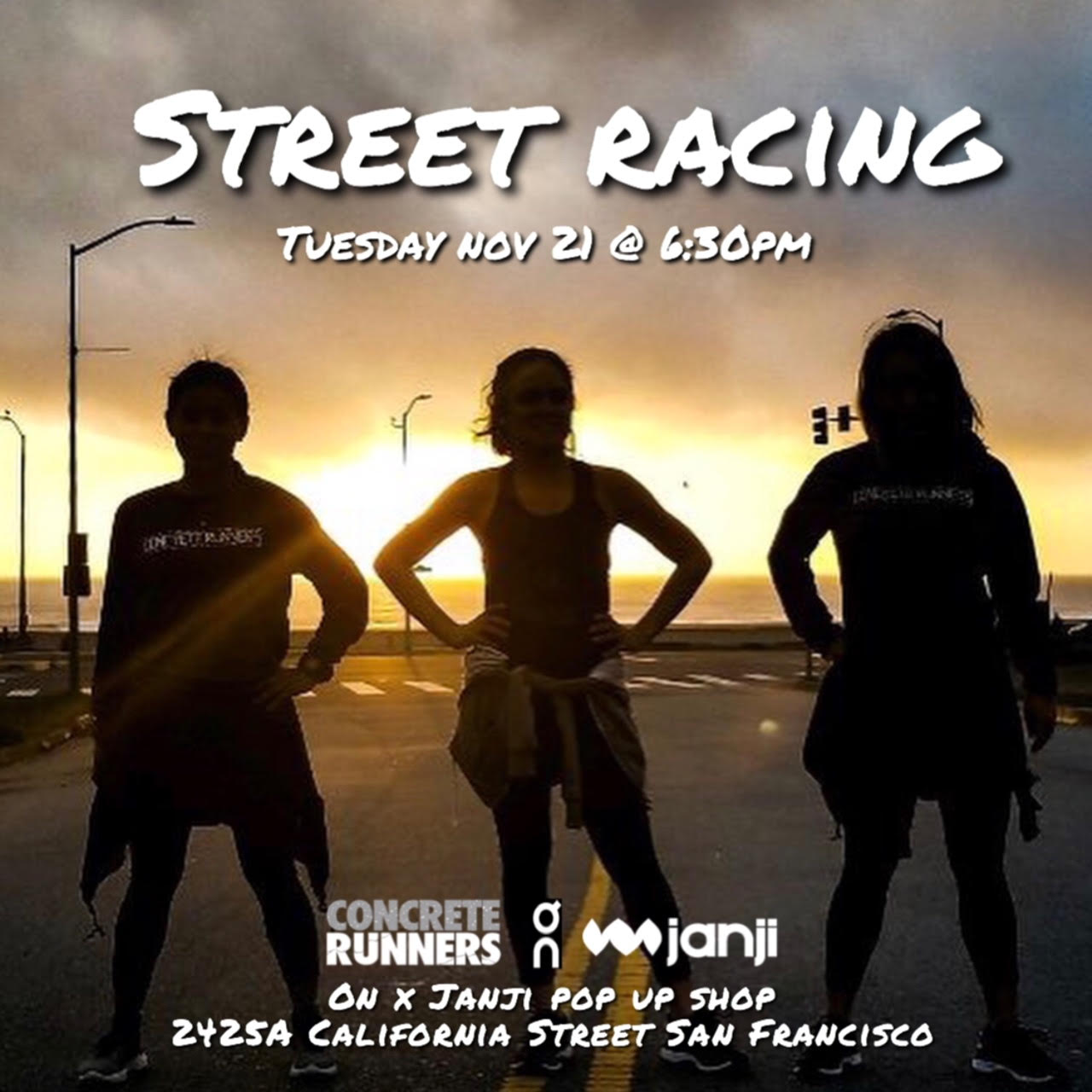 Join us for our first street racing event with ON Running. Turn ON your sprints and race head-to-head with someone else in this tournament style event.🏻♀️🏻♂️  Meet: On Running x Janji Pop-Up Shop  Address: 2425A California St San Francisco  Time: 6:30pm SHARP!  Distance: Run 3.5 miles to Balmy Alley - 50 Balmy St, RACE head-to-head and run 3.5 miles back Pop-Up Shop.  Beer will be provided as post run refreshments!
