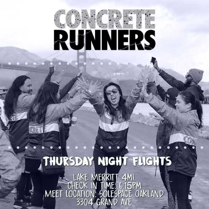 Join Concrete Runners for Thursday Night Flights. We'll be taking off for a 4 mile run around Lake Merritt in Oakland  📅 Date: Thursday 3/29  📍Meet Location: SoleSpace Oakland 3304 Grand Ave  🕧 Meeting time: 6:00pm  🛫 Take off: 6:30pm  👩🏻✈️Pilot(s): Tiffany  👟Distance: 4 miles  👜 Bag Storage: YES  *️⃣ For each Track Tuesday and Thursday Night Flight that you successfully register and check in to during the the 2018 season, you will be entered into a raffle that could win you free gear, or even a trip as our GRAND PRIZE!  *️⃣ To join our run club on Strava, visit  www.concreterunners.com/strava .