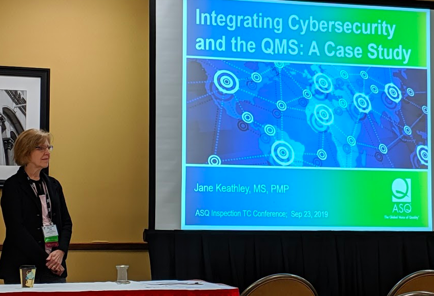 At the start of fellow ASQ Board Member Jane Keathley's talk on cybersecurity and quality management systems (QMS).