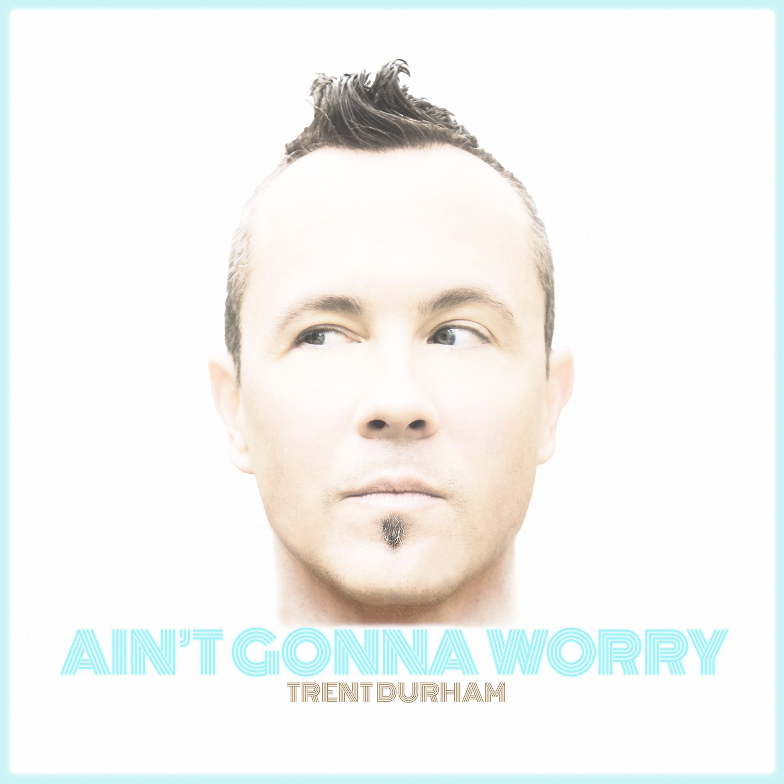 Aint Gonna Worry Single Art (CU).jpg