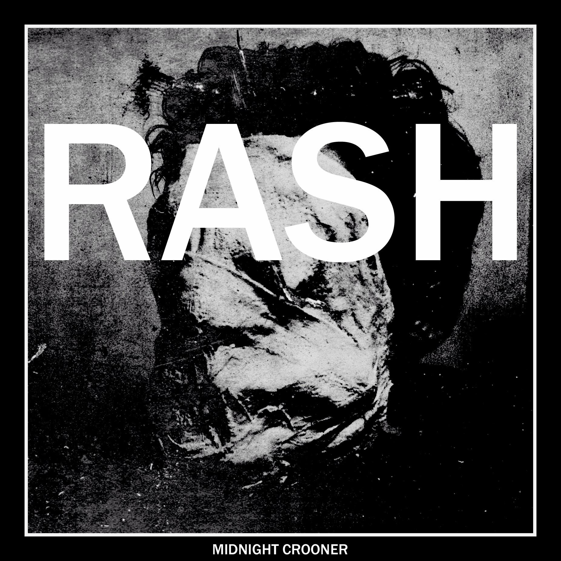 "Rash - Midnight Crooner 7"" - $5"