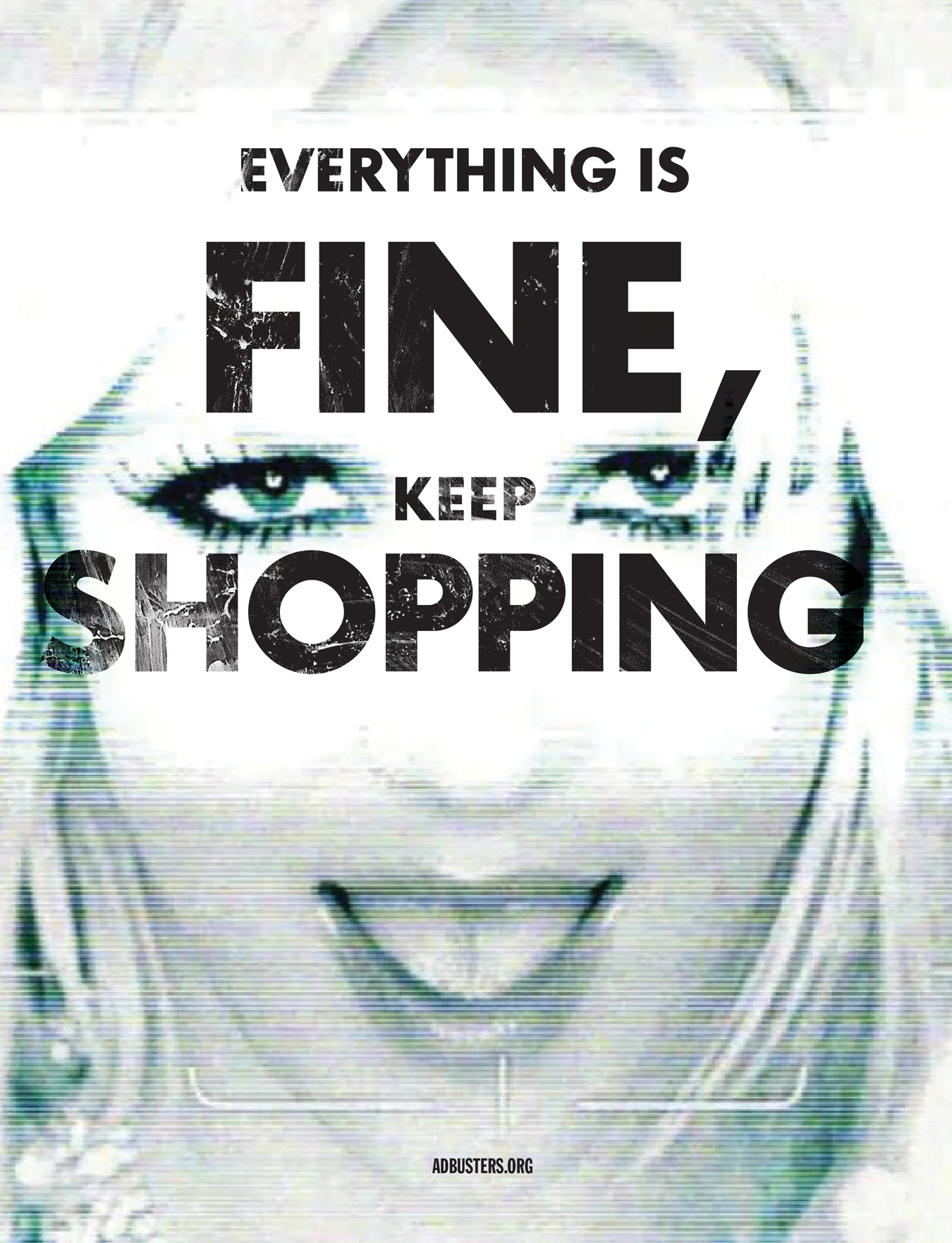 adbusters_everything-is-fine-keep-shopping.jpg