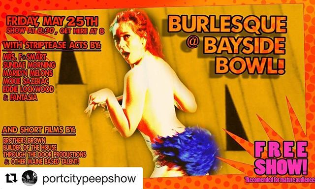 #Repost @portcitypeepshow ・・・ Moxie Sazerac guest performs at a FREE show with @thefsmarts & friends this Friday at @baysidebowl. 8pm! #portlandme #baysidebowl #maineburlesque