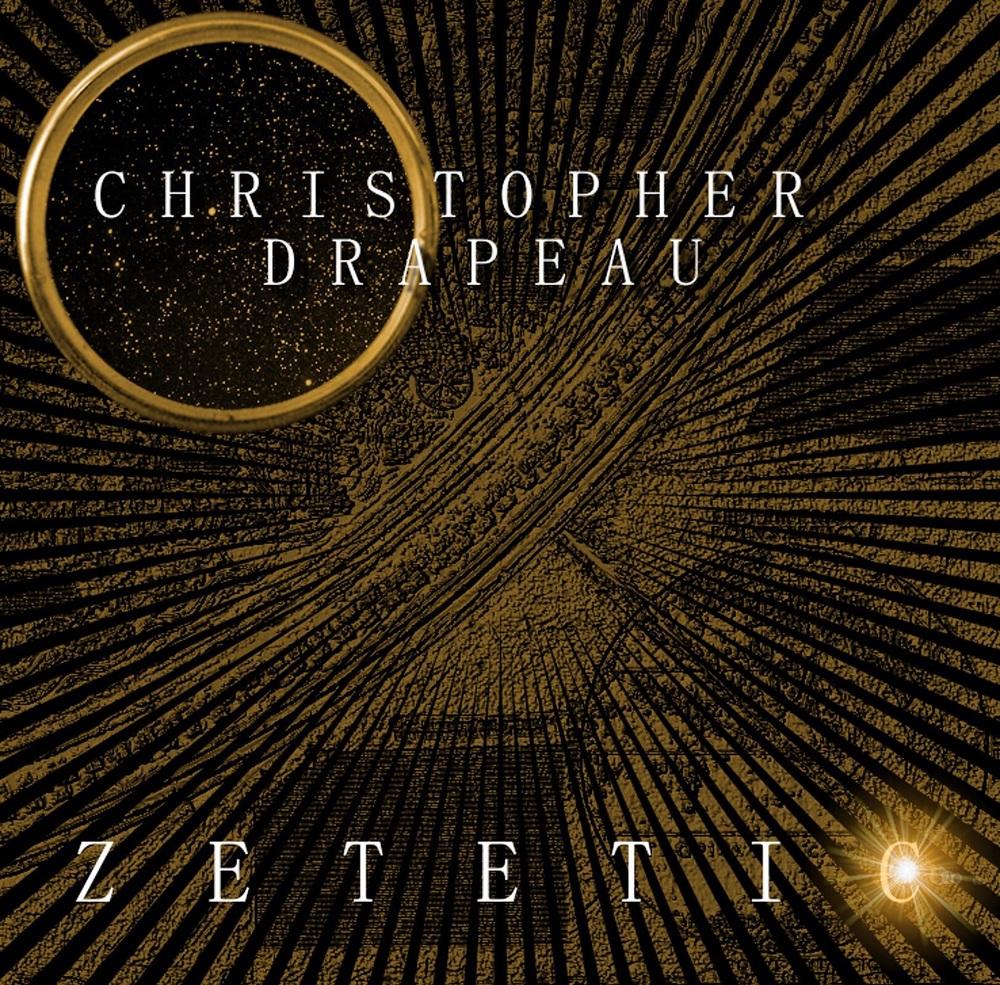 Christopher Drapeau - Zetetic 2015