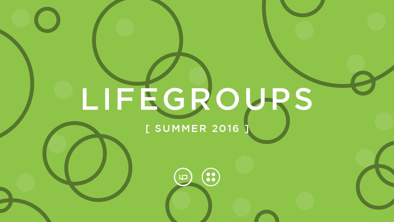 Lifegroups summer 2016 V2.jpg