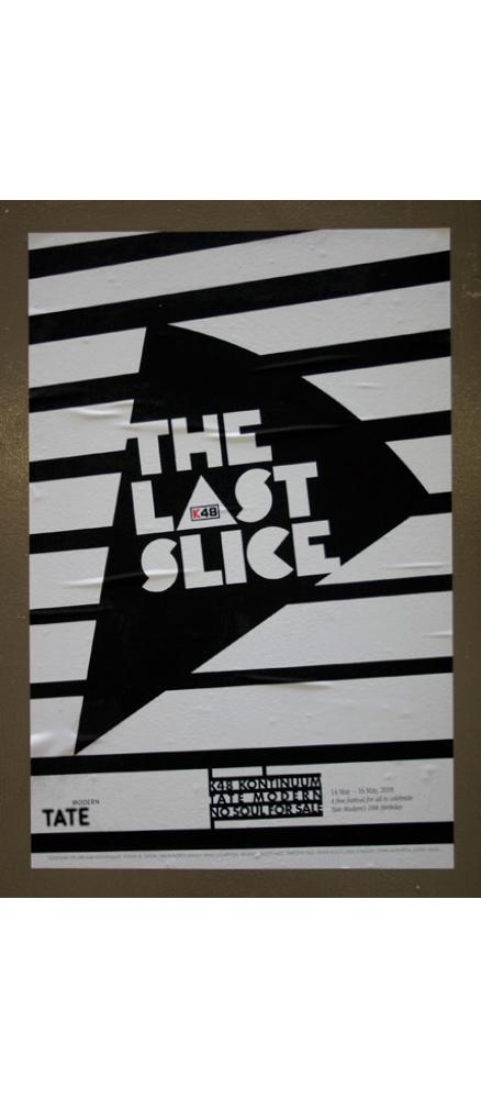 The Last Slice, K48 Kontinuum, No Soul For Sale, The Tate Modern, London, England
