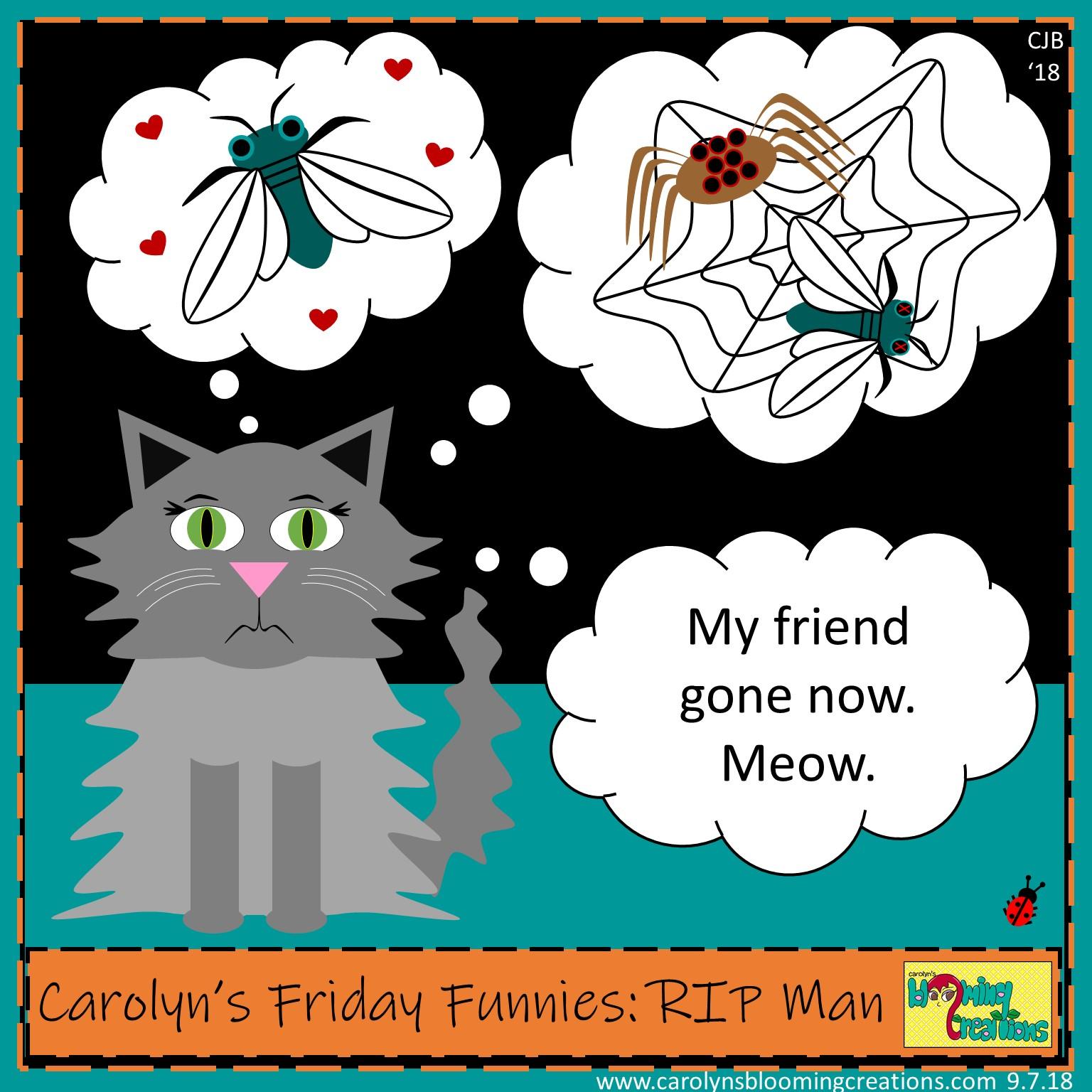Carolyn Braden Friday Funnies RIP Man.jpg