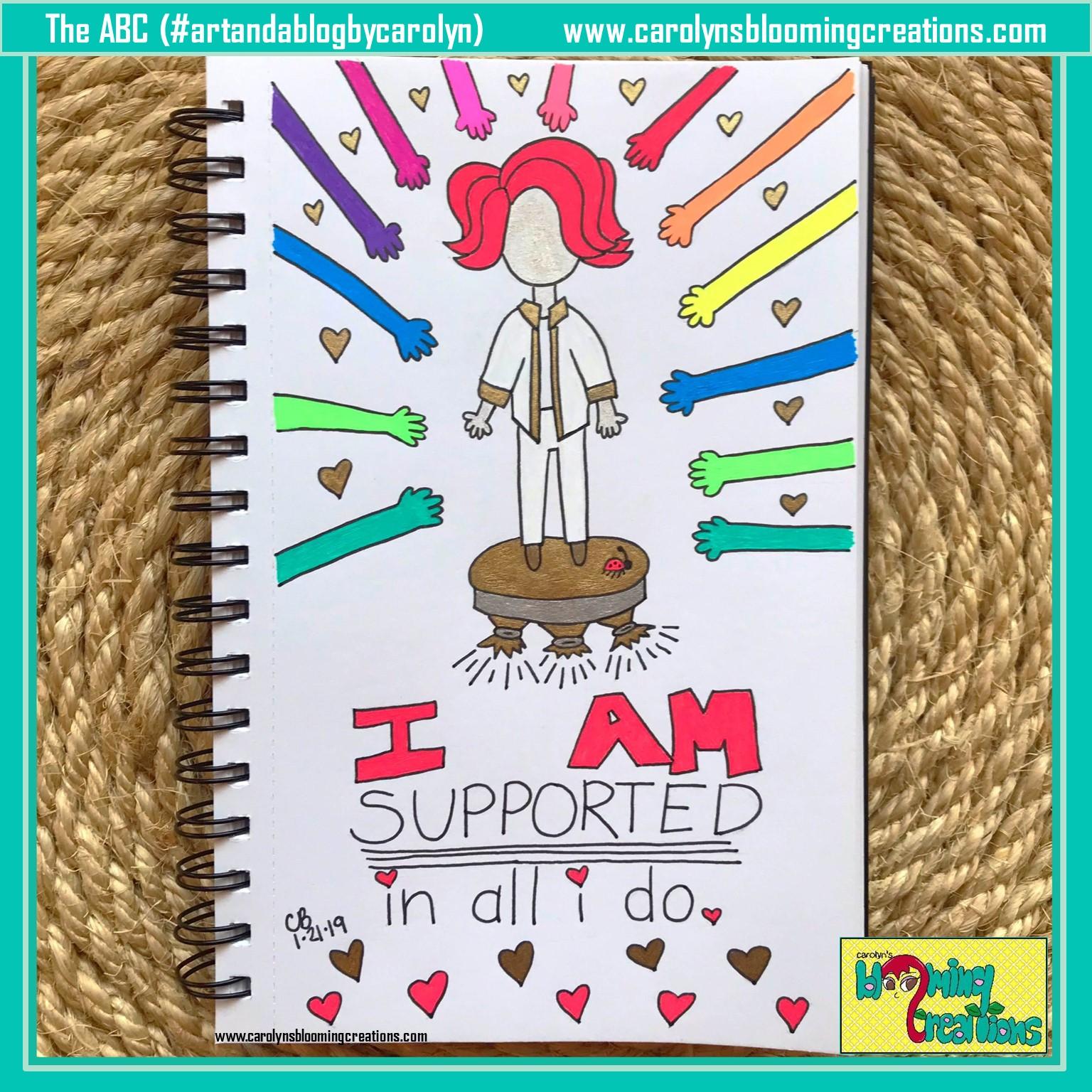 Carolyn Braden I am supported in all I do.JPG