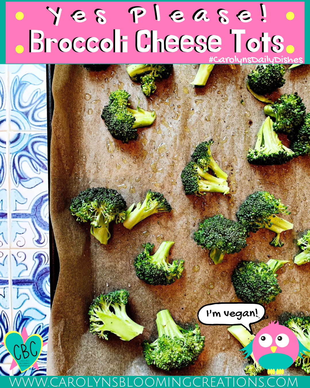 Yes Please! Broccoli Cheese Tots (V, GF, DF)  Pin Me! www.carolynsbloomingcreations.com  Food prepared, styled and photographed by Carolyn J. Braden
