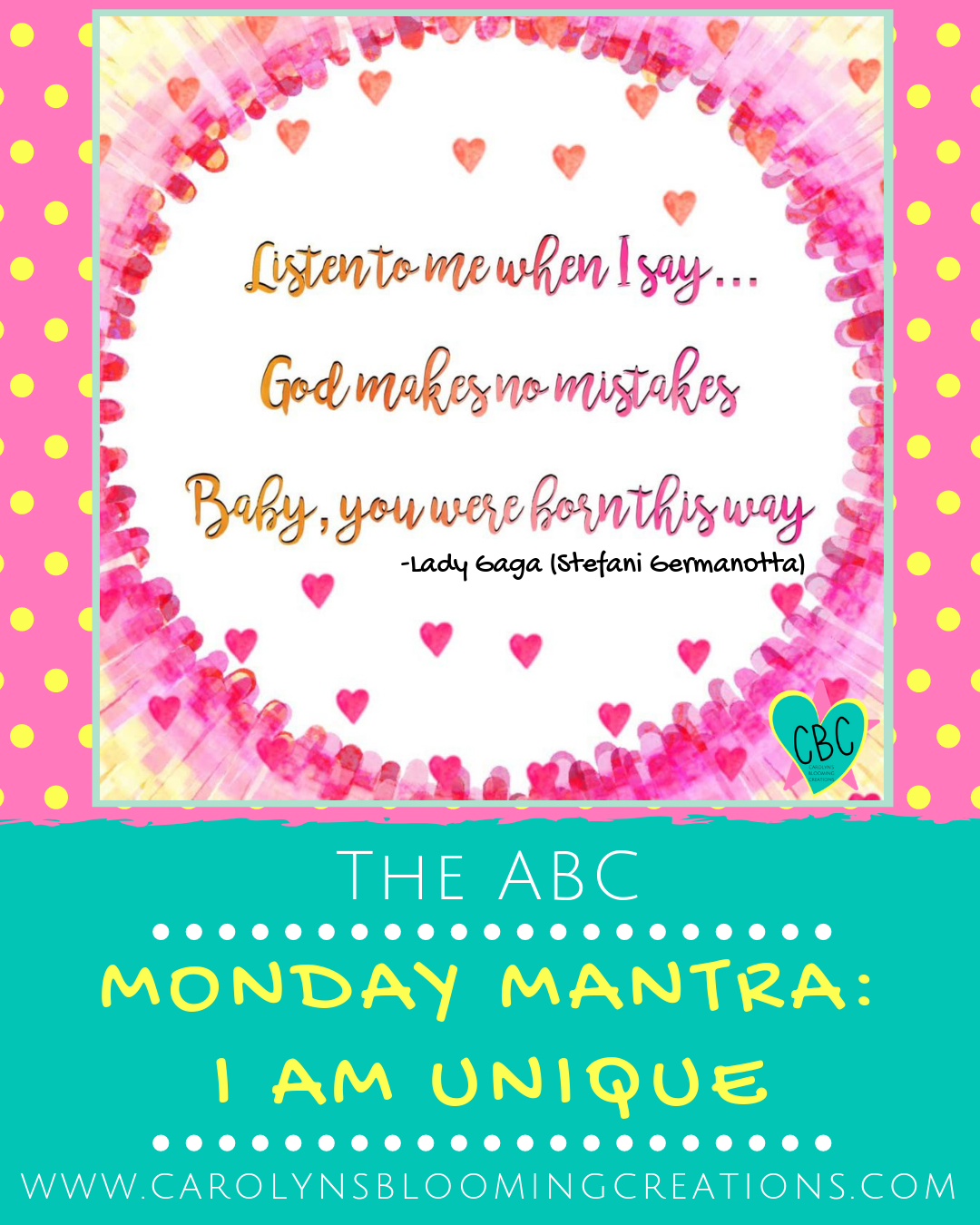 """Quote by Lady Gaga, Stefani Joanne Angelina Germanotta, from the song """"Born This Way""""  Pin me! www.carolynsbloomingcreations.com"""