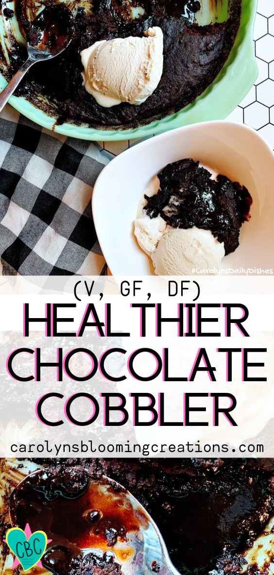 Healthier Chocolate Cobbler (V, DF, GF)  Pin Me! www.carolynsbloomingcreations.com  Food prepared, styled and photographed by Carolyn J. Braden