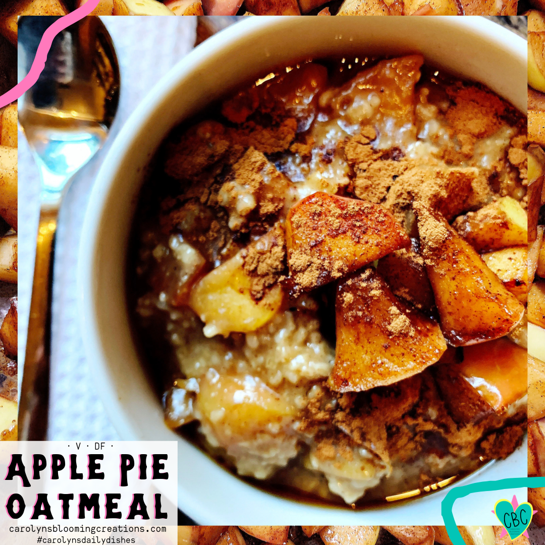 Apple Pie Oatmeal (V, DF)  Pin Me! www.carolynsbloomingcreations.com  Food prepared, styled and photographed by Carolyn J. Braden