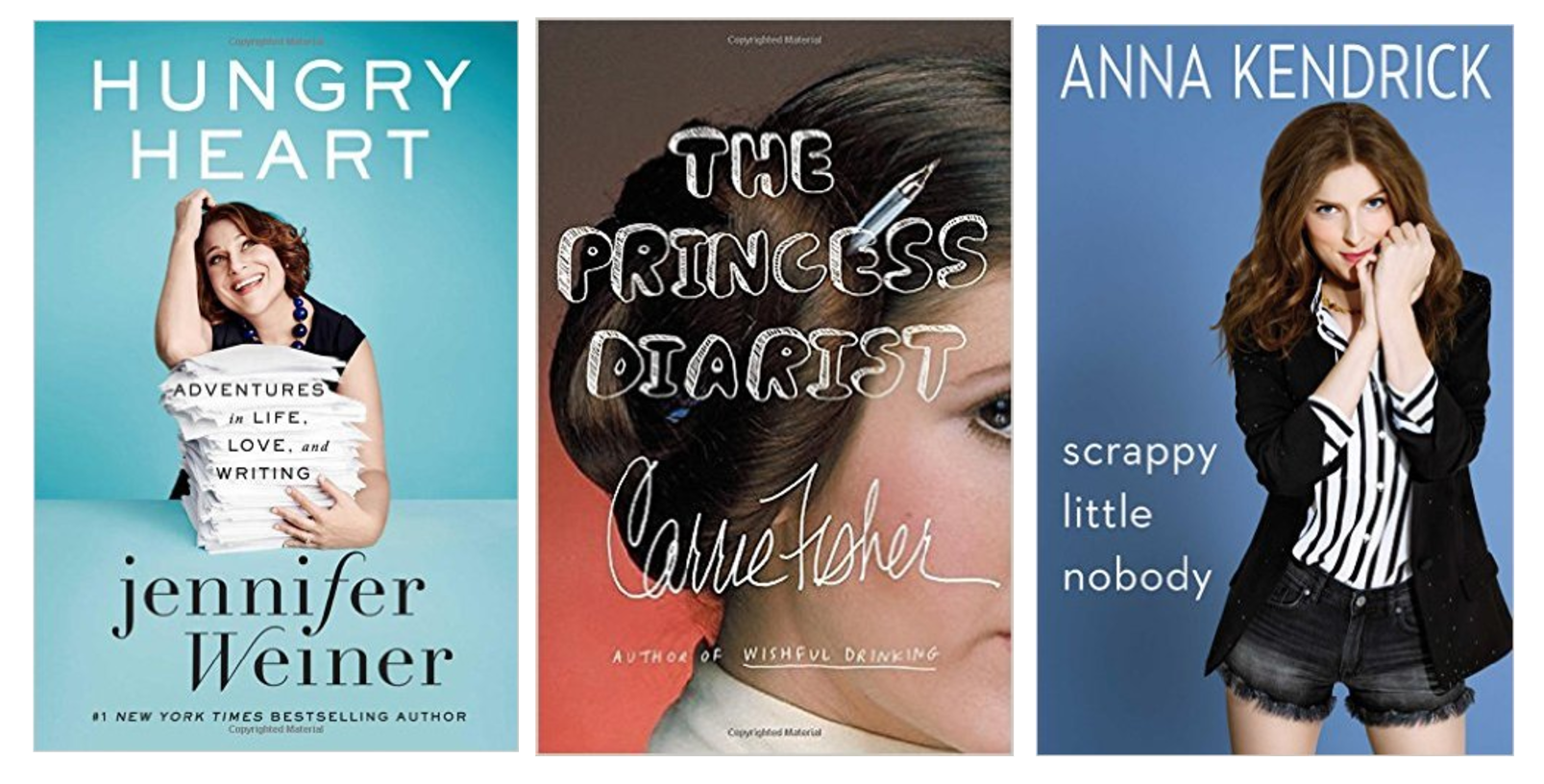 Hungry Heart, The Princess Diarist and Scrappy Little Nobody are memoirs on my reading list.
