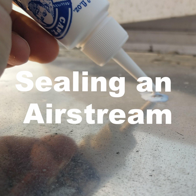 Sealing an Airstream