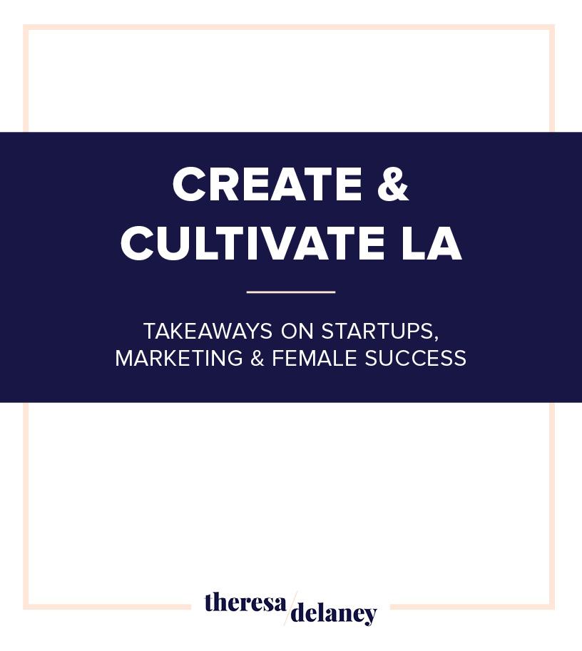Takeaways-Create-Cultivate-Los-Angeles
