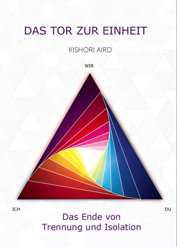https://www.amazon.de/Das-Tor-Einheit-Kishori-Aird/dp/1539466892/ref=sr_1_2?ie=UTF8&qid=1483323488&sr=8-2&keywords=Das+Tor+zur+Einheit   kindle : https://www.amazon.de/Das-Tor-Einheit-Kishori-Aird-ebook/dp/B01MF5J6QO/ref=sr_1_1?ie=UTF8&qid=1483323691&sr=8-1&keywords=Das+Tor+zur+Einheit+kindle